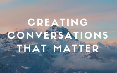 Creating conversations that matter