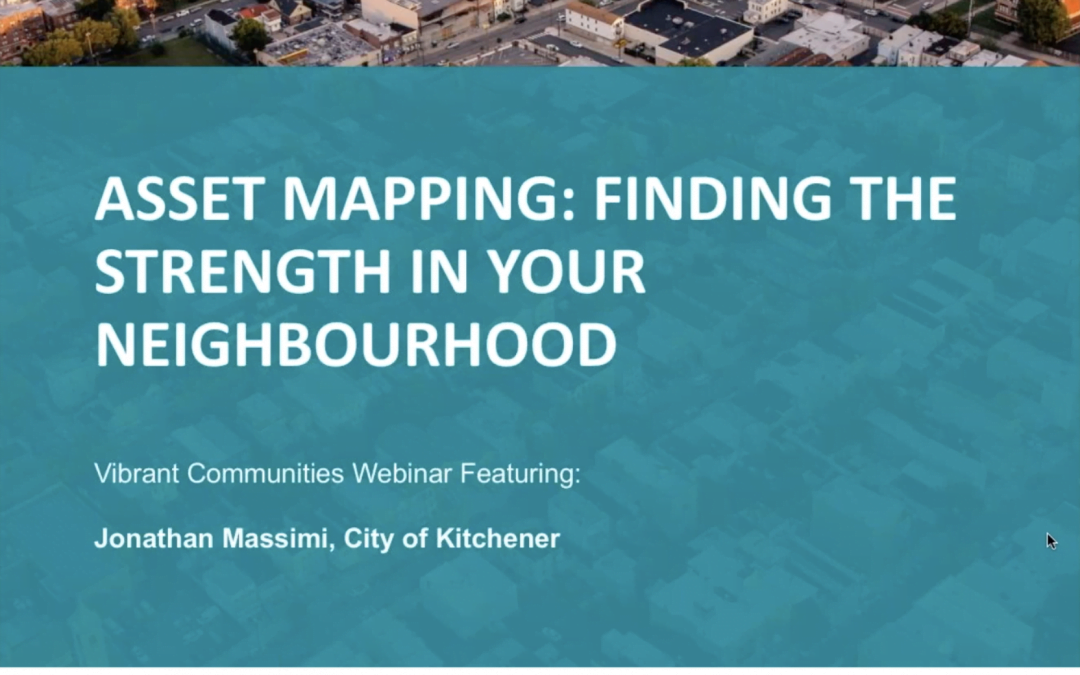 Asset Mapping: Finding the Strength in Your Neighbourhood